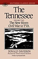 The Tennessee: The New River : Civil War to Tva (Southern Classics)