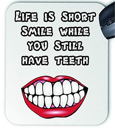 """Life is Short - Alfombrilla para ratón con texto en inglés """"Smile while you Still Have Teeth Fun Joke"""""""