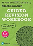 REVISE Edexcel GCSE (9-1) Mathematics Foundation Guided Revision Workbook: for the 2015 specification (REVISE Edexcel GCSE Maths 2015): for home learning, 2021 assessments and 2022 exams