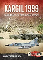 Kargil 1999: South Asia's First Post-nuclear Conflict (Asia at War)