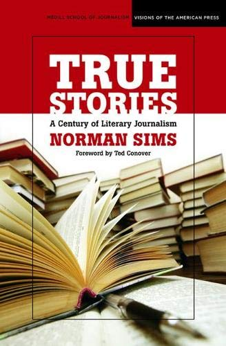 Compare Textbook Prices for True Stories: A Century of Literary Journalism Medill Visions Of The American Press 1 Edition ISBN 9780810124691 by Sims, Norman,Conover, Ted