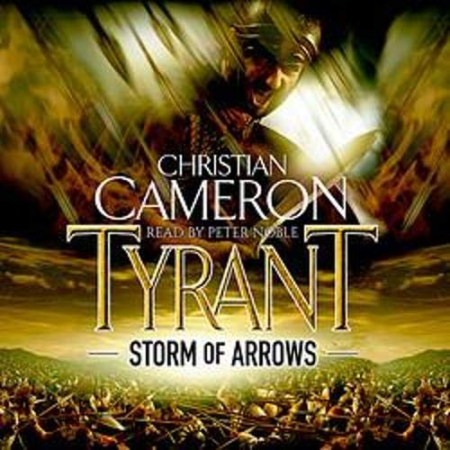 Tyrant: Storm of Arrows Audiobook By Christian Cameron cover art