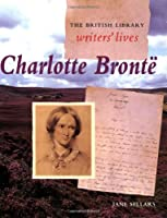 Charlotte Bronte (British Library Writers' Lives S)