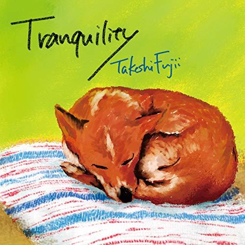 Tranquility ~犬と人間のための静かな音楽~