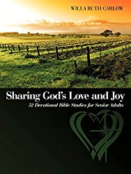 Sharing God\'s Love and Joy: 52 Devotional Bible Studies for Senior Adults