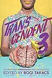 Transcendent 3: The Year's Best Transgender Themed Speculative Fiction