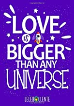 Love Is Bigger Than Any Universe: Perfect Journal & Notebook About LOVE With Strong Inspirational Matte Cover Design Message That Will Help you Daily, ... or As Personal Organizer for Men & Women