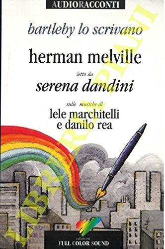 Bartleby lo scrivano. Herman Melville letto da Serena Dandini sulle musiche di Lele Marchitelli e Danilo Rea.