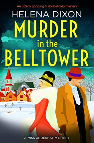 Murder in the Belltower: An utterly gripping historical cozy mystery (A Miss Underhay Mystery Book 5) by [Helena Dixon]