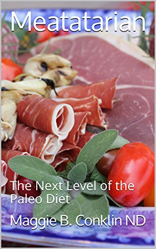 Meatatarian: The Next Level of the Paleo Diet (Common Sense Paleo Book 1) (English Edition)