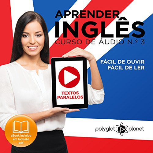 Aprender Inglês: N.o 3: Textos Paralelos, Fácil de ouvir, Fácil de ler : [Learn English: Number 3, Parallel Texts, Easy to Hear, Easy to Read] audiobook cover art