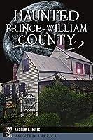 Haunted Prince William County (Haunted America)