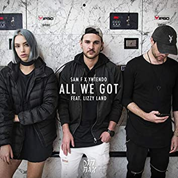 All We Got (feat. Lizzy Land)