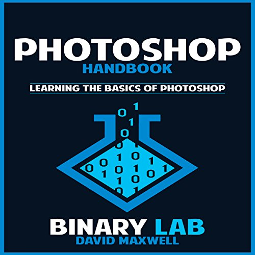 Photoshop Handbook     Learning the Basics of Photoshop              By:                                                                                                                                 Binary Lab,                                                                                        David Maxwell                               Narrated by:                                                                                                                                 Steve Williams                      Length: 37 mins     1 rating     Overall 4.0