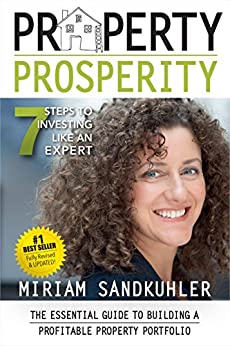 Property Prosperity: 7 Steps to Investing Like an Expert by [Miriam Sandkuhler, Jacqui Pretty]