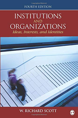 Compare Textbook Prices for Institutions and Organizations: Ideas, Interests, and Identities Fourth Edition ISBN 9781452242224 by Scott, W. Richard
