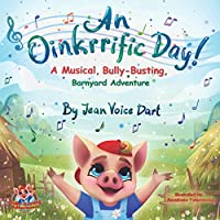 An Oinkrrific Day!: A Musical, Bully-Busting, Barnyard Adventure (Bully-Busting Adventures)