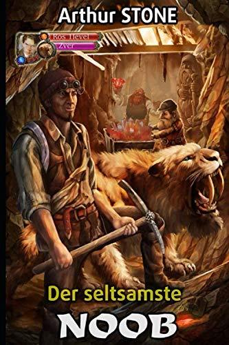 Der seltsamste Noob (Noob LitRPG Serienbuch 1 (German Edition), Band 1)