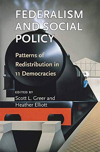 Federalism and Social Policy: Patterns of Redistribution in 11 Democracies