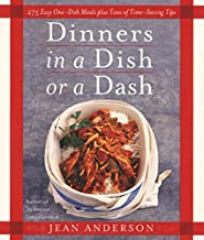 Dinners in a Dish or a Dash: 275 Easy One-Dish Meals plus Tons of Time-Saving Tips