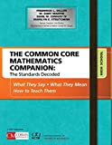 The Common Core Mathematics Companion: The Standards Decoded, High School: What They Say, What They Mean, How to Teach Them (Corwin Mathematics Series)