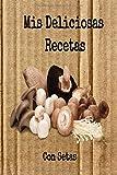 Mis Deliciosas Recetas con Setas: Mi cuaderno recetario para apuntar recetas, en blanco para crear tus propios platos. Recetario de cocina para escribir.Mis recetas favoritas mis platos.