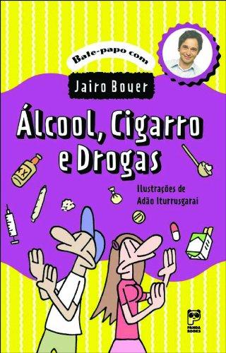 Alcóol, cigarro e drogas