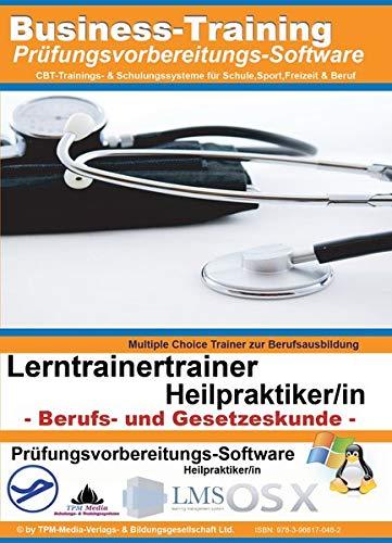 Heilpraktiker - Berufs- und Gesetzeskunde -: Multiple-Choice Lernsoftware für die Prüfungsvorbereitung