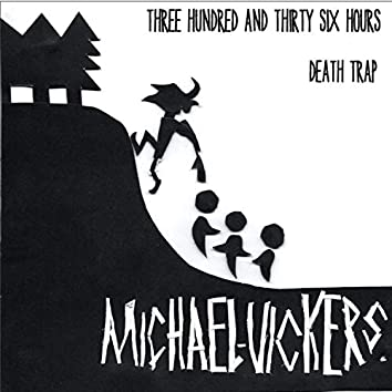 Three Hundred and Thirty Six Hours / Death Trap