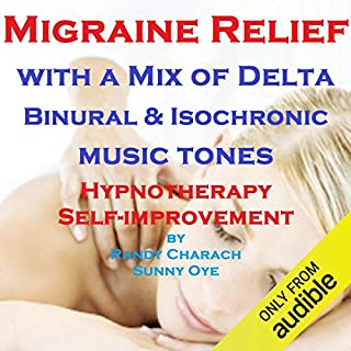 Migraine Relief - with a Mix of Delta Binaural Isochronic Tones     Three-in-One Legendary Hypnotherapy Session              De :                                                                                                                                 Randy Charach,                                                                                        Sunny Oye                               Lu par :                                                                                                                                 Randy Charach                      Durée : 40 min     Pas de notations     Global 0,0