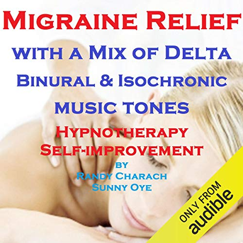 Migraine Relief - with a Mix of Delta Binaural Isochronic Tones cover art