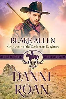 Blake Allen: Generations of the Cattleman's Daughters by [Danni Roan, Erin Daneron-Hill]