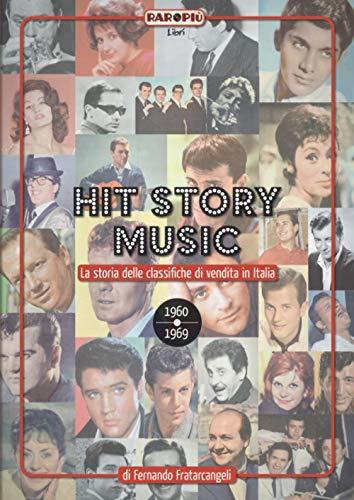 HIT STORY MUSIC: La storia delle classifiche di vendita in Italia - Primo volume 1960 – 1969