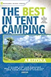 The Best in Tent Camping: Arizona: Arizona (Best Tent Camping)