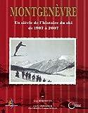 Montgenèvre - Un siècle de l'histoire du ski de 1907 à 2007