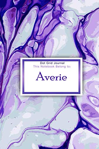 Dot Grid JOURNAL Belong to Averie: Personalized Name Journal for Averie , Perfect Marble notebook for Writing for dotte grid Notebook for Teen Girls and Women , Best Birthday Gift , 150, page 6x9 in