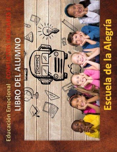 Educacion Emocional - Conflictos Escolares - Libro del alumno: Educamos para la VIDA: Volume 1 (Educacion Emocional - Libros para el alumno - Conflictos Escolares)