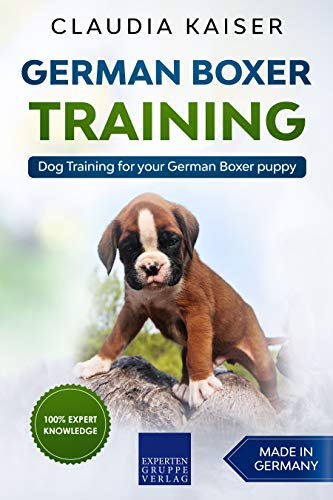 German Boxer Training: Dog Training for your German Boxer puppy (English Edition)