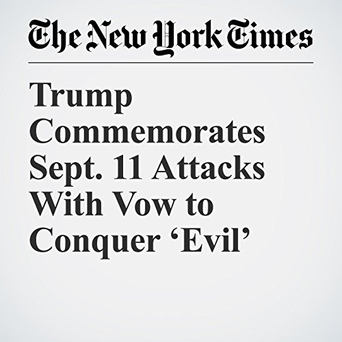 Trump Commemorates Sept. 11 Attacks With Vow to Conquer 'Evil' copertina