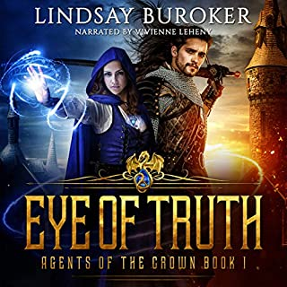 Eye of Truth     Agents of the Crown, Book 1              By:                                                                                                                                 Lindsay Buroker                               Narrated by:                                                                                                                                 Vivienne Leheny                      Length: 9 hrs and 22 mins     18 ratings     Overall 4.4