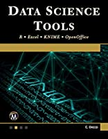 Data Science Tools: R • Excel • KNIME • OpenOffice Front Cover
