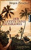 Der letzte Tanz im Paradies: Historischer Thriller