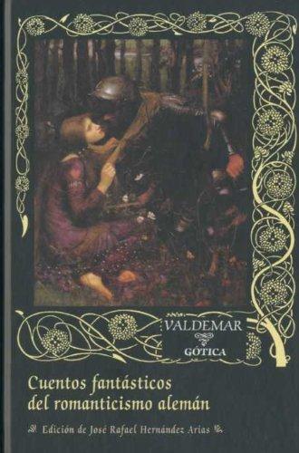 Cuentos fantásticos del romanticismo alemán (Gótica)