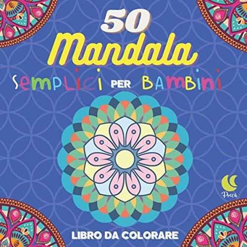50 Mandala semplici per Bambini: Libro da colorare per bambini