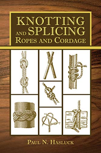 Compare Textbook Prices for Knotting and Splicing Ropes and Cordage 1 Edition ISBN 9781616086787 by Hasluck, Paul N.
