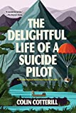 The Delightful Life of a Suicide Pilot (A Dr. Siri Paiboun Mystery Book 15)