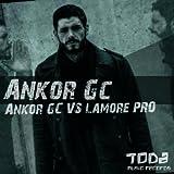 Ankor Gc VS Lamore Pro [Explicit]