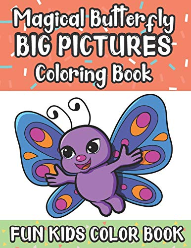 Magical Butterfly Big Pictures Coloring Book Fun Kids Color Book: Large Full Page Black And White Drawings To Be Colored In By Children And Kids Of All Ages