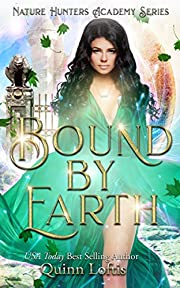 Bound by Earth: The Nature Hunters Academy Series, Book 1