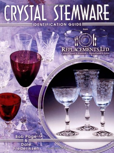 Compare Textbook Prices for Crystal Stemware Identification Guide 1st Edition Edition ISBN 9781574320312 by Page, Bob,Frederiksen, Dale